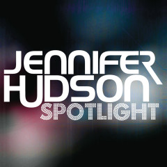 Spotlight - The Remixes - Jennifer Hudson