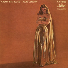 About The Blues - Julie London