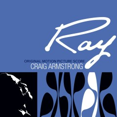 Ray - Original Motion Picture Score - Craig Armstrong