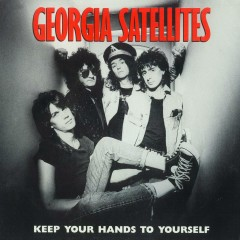Keep Your Hands To Yourself / Can't Stand The Pain [Digital 45] - Georgia Satellites