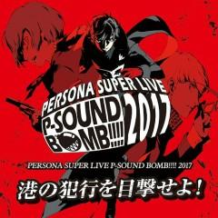 PERSONA SUPER LIVE P-SOUND BOMB !!!! 2017 - Minato no Hanko wo Mokugekiseyo! - CD1