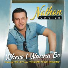 Where I Wanna Be - Nathan Carter