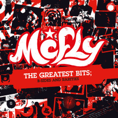 The Greatest Bits: B-Sides & Rarities - McFly
