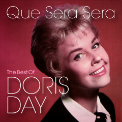 Que Sera Sera: The Best of Doris Day - Doris Day