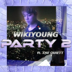 party2 (feat. The Quiett) - wikiyoung, The Quiett