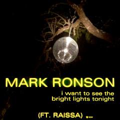 I Want to See the Bright Lights Tonight - Mark Ronson, Raissa
