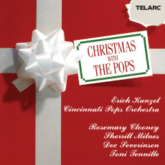 Christmas With The Pops - Erich Kunzel, Cincinnati Pops Orchestra, Rosemary Clooney, Sherrill Milnes, Doc Severinsen