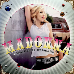 What It Feels Like For A Girl - Madonna