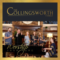 Worship from Home - The Collingsworth Family