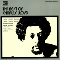 The Best Of Charles Lloyd - Charles Lloyd