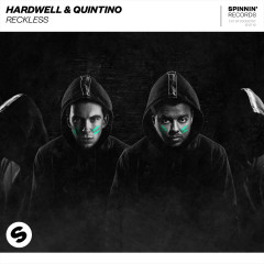 Reckless - Hardwell, Quintino