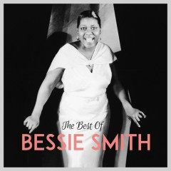 The Best of Bessie Smith - Bessie Smith