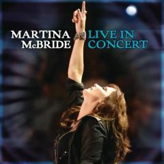 Martina McBride: Live In Concert - Martina McBride