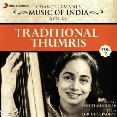 Traditional Thumris, Vol. 2 - Shruti Sadolikar