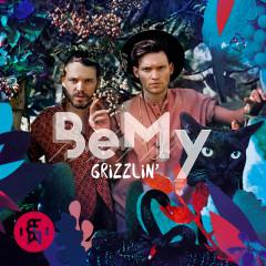 Grizzlin' - BeMy
