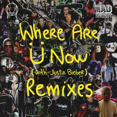 Where Are Ü Now (with Justin Bieber) [Remixes] - Jack Ü, Skrillex, Diplo