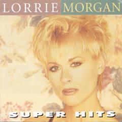 Super Hits - Lorrie Morgan