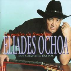 Un guajiro sin fronteras - Sus grandes éxitos - Eliades Ochoa