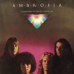 Somewhere I've Never Travelled - Ambrosia
