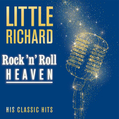 Rock 'n' Roll Heaven: His Classic Hits - Little Richard