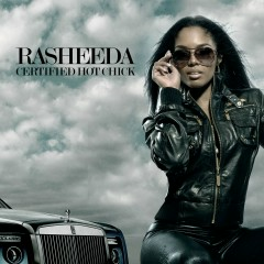 Certified Hot Chick - Rasheeda