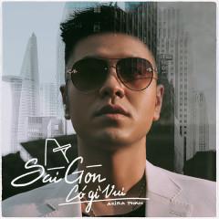 Sài Gòn Có Gì Vui (Single) - Akira Phan