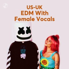 EDM With Female Vocals - Marshmello, Halsey, Zedd, Alessia Cara