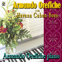 Armando Oréfiche y Su Havana Cuban Boys - Armando Oréfiche y su Havana Cuban Boys