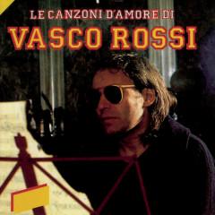 Le Canzoni D'Amore - Vasco Rossi