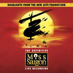 Miss Saigon: The Definitive Live Recording - Claude-Michel Schönberg, Alain Boublil, Miss Saigon Original Cast