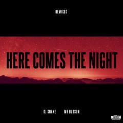 Here Comes The Night (Remixes) - DJ Snake, Mr Hudson