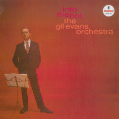 Into The Hot - The Gil Evans Orchestra