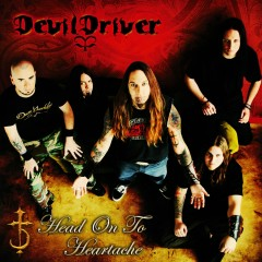 Head On To Heartache - DevilDriver