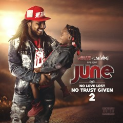 No Love Lost, No Trust Given 2 - June