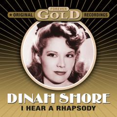 Forever Gold - I Hear A Rhapsody - Dinah Shore