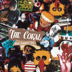 Being Somebody Else - The Coral