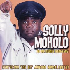 Ba Mo Kobile Ko Kerekeng - Solly Moholo