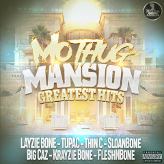 Mo Thug Mansion Greatest Hits