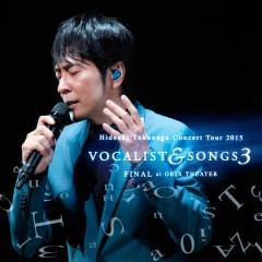 Concert Tour 2015 Vocalist & Songs 3 Final At Orix Theater - Hideaki Tokunaga