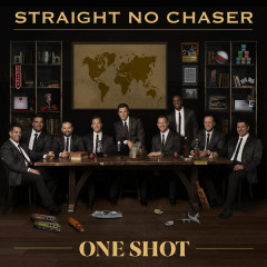 One Shot - Straight No Chaser