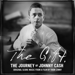 The Gift: The Journey of Johnny Cash: Original Score Music From A Film by Thom Zimny - Johnny Cash, Mike McCready