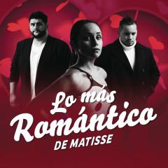 Lo Más Romántico de - Matisse