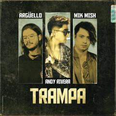Trampa - Argüello,Mik Mish,Andy Rivera