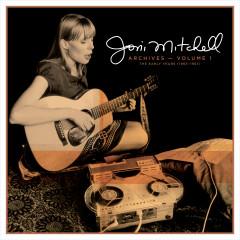 Joni Mitchell Archives – Vol. 1: The Early Years (1963-1967) - Joni Mitchell