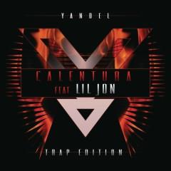 Calentura Trap Edition - Yandel,Lil Jon