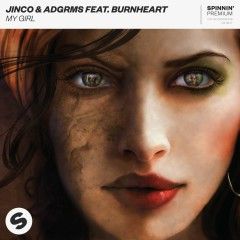 My Girl (feat. Burnheart) - Jinco, ADGRMS, Burnheart