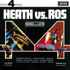 Heath Vs Ros (Swing Vs Latin) - Ted Heath & His Music, Edmundo Ros & His Orchestra