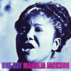 One Day - Mahalia Jackson