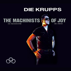 The Machinists of Joy - Die Krupps