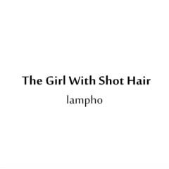 Tóc Ngắn (The Girl With Short Hair)